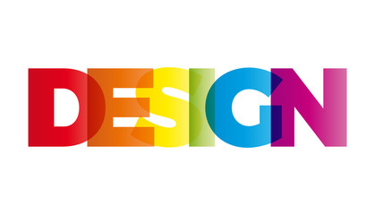The word Design. Vector banner with the text colored rainbow.