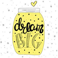 Dream big. Hand drawn quote lettering.