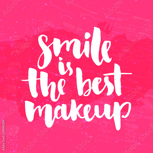 Smile Is The Best Makeup Inspirational Quote Handwritten With White