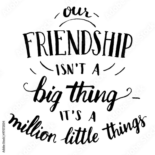 "Gone Friends Quotes Pics: ""Our Friendship Isn't A Big Thing"
