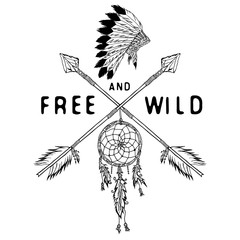 Dream catcher and crossed arrows, tribal legend in Indian style with traditional headgeer. dreamcatcher with bird feathers and beads. Vector vintage illustration, Letters Free and Wild. isolated