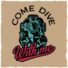 Come Dive With Me motivation label design for posters, t-shirts, greeting cards etc.