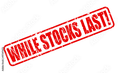 quotwhile stocks last red stamp textquot stock image and royalty