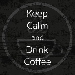 Keep Calm and Drink Coffee retro style