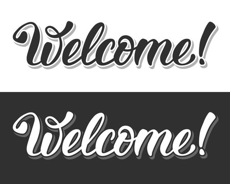 Welcome. Hand lettering calligraphic inscription by brush. Isolated on white and black background. Vector illustration.