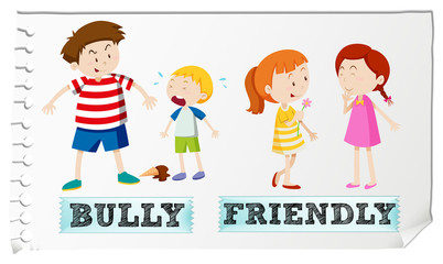Opposite adjectives bully and friendly