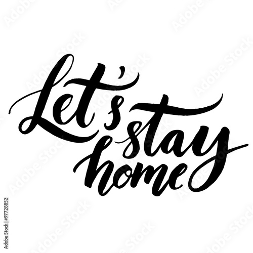 Lets Stay Home Vector Quote Handwritten With Brush Modern