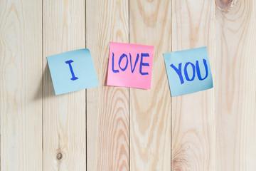 Write a note, i love you.