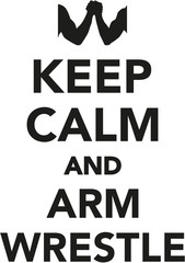 Keep calm and arm wrestle