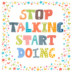 Stop talking start doing. Quote motivational postcard. Inspirati