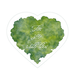 Template of greeting card for Valentine's day. Abstract heart with handwritten inscription. For you with love. Watercolor imitation. Vector, EPS 10