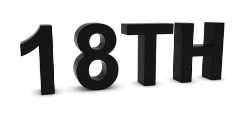 18TH - Black 3D Eighteenth Text Isolated on White