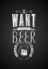 Typographic retro grunge phrase beer poster on blackboard. Vector illustration.