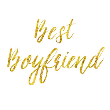 Best Boyfriend Gold Faux Foil Metallic Glitter Quote Isolated Wh