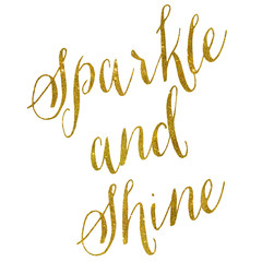 Sparkle and Shine Gold Faux Foil Metallic Glitter Quote on White