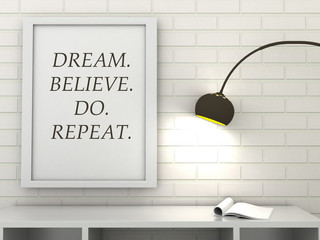 Motivation words  Dream, Believe, Do, Repeat, inspiration quote.  Inspirational  poster frame in modern interior. Scandinavian style home interior decoration. 3d render