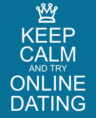 Keep Calm and try Online Dating Blue Sign