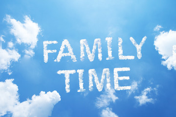 """Family time"" cloud word on sky."
