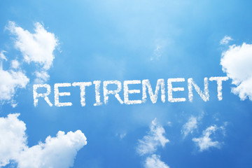 """Retirement"" cloud word on sky."