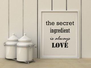 Motivation words the Secret ingredient is always love. Happiness, family, home, cooking concept. Inspirational quote. Home decor wall art. Scandinavian style home interior decoration