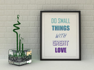 Motivation words Do small Things with Great Love.Success, Self development, Working on myself, life, happiness concept. Inspirational quote. Home decor wall art. Scandinavian style