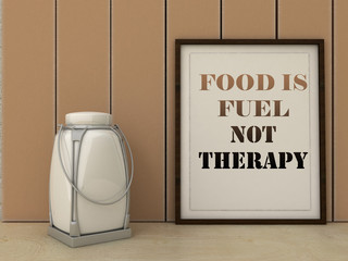 Motivation words Food is Fuel not Therapy. Healthy eating, Lifestyle, Self development, Working on myself, change,  concept. Inspirational quote. Home decor wall art.