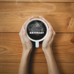 Good Morning Saturday on Coffee cup concept