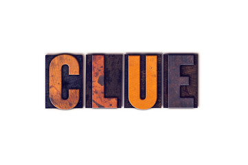 Clue Concept Isolated Letterpress Type