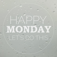 Good morning Monday with water drops background with copy space