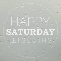 Good morning Saturday with water drops background with copy spac