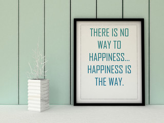 Motivation words There is now way to Happiness, Happiness is the way. Self development, Working on myself, Change, Life, Happiness concept. Inspirational quote. Home decor wall art. Scandinavian style