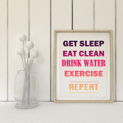 Sport, fitness motivation get sleep, eat clean, drink, water, exercise, repeat. Inspirational quotation. Going forward, Self development concept.  Home decor art.