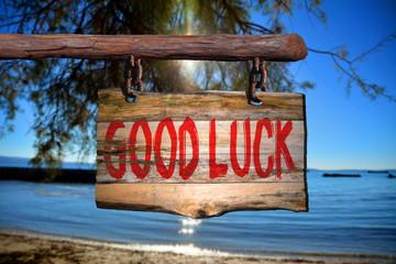 Good luck motivational phrase sign