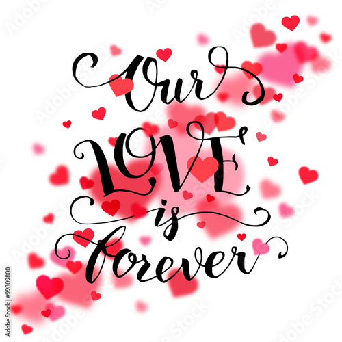 """Good Morning Love Messages For Boyfriend On Valentine Day: """"Our Love Is Forever. Calligraphy Quote, Handwritten Text"""