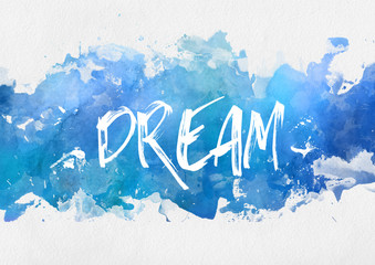 Dream motivational blue paint background