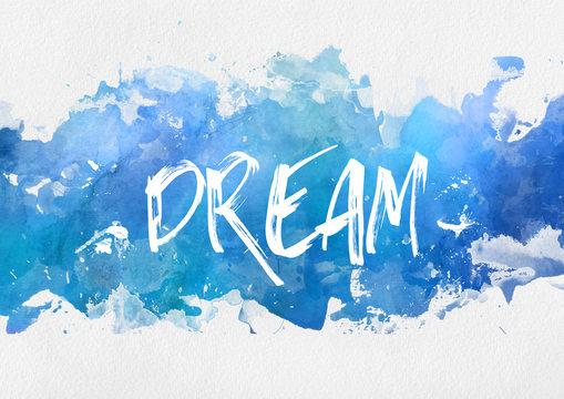 Dream motivational blue paint background