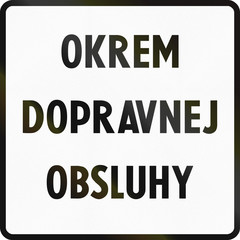 Road sign used in Slovakia - Except transport service