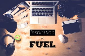 Inspiration is fuel