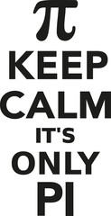 Keep calm it's only pi