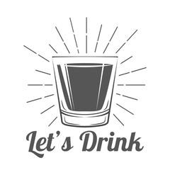 Let`s Drink - Whiskey Glass Vector Illustration