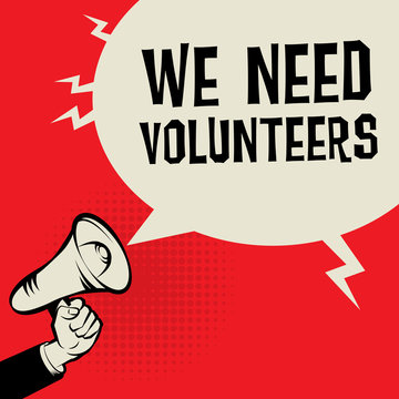 Megaphone Hand, business concept with text We Need Volunteers