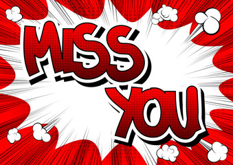 Miss You - Comic book style word on comic book abstract background.