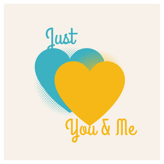 Just you & me. Valentine greeting.