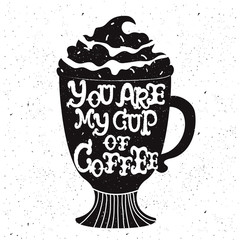 Illustration with cup silhouette with romantic lettering quote.