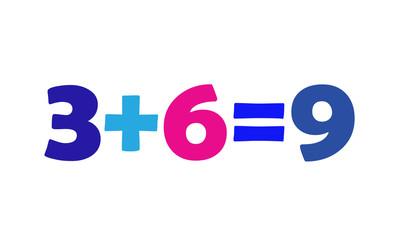 Mathematics 3+6=9