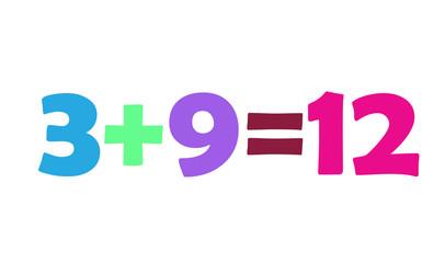 Mathematics 3+9=12