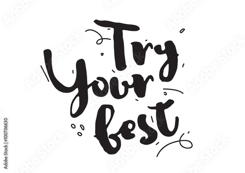"""Try Your Best. Greeting Card With Calligraphy. Hand Drawn"