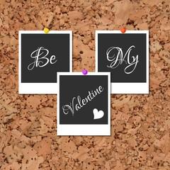 Photos on cork with an inscription Be My Valentine