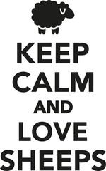 Keep calm and love sheeps