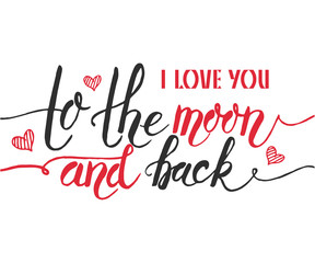Hand sketched I Love You to the Moon and Back text as Valentine'